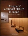 Designer's Compact Shops in Japan: A Selection of 100 Projects - Toshiaki Maeda, Gingko Press