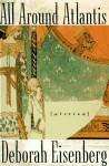All Around Atlantis: Stories - Deborah Eisenberg