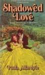 Shadowed Love - Paula Allardyce