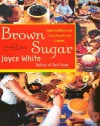 Brown Sugar: Soul Food Desserts from Family and Friends - Joyce White