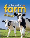 My First Book of Farm Animals. - Miranda Smith