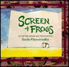 Screen Of Frogs: An Old Tale - Sheila Hamanaka