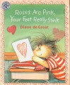 Roses Are Pink, Your Feet Really Stink [With Paperback Book] - Diane deGroat