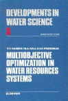 Multiobjective Optimization in Water Resources Systems: The Surrogate Worth Trade-Off Method - Yacov Y. Haimes