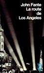 La route de Los Angeles - John Fante, Brice Matthieussent