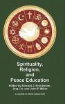 Spirituality, Religion, and Peace Education (Hc) - Edward J. Brantmeier, Jing Lin, John P. Miller