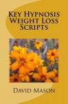 Key Hypnosis Weight Loss Scripts - David Mason
