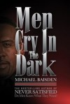 Men Cry in the Dark - Michael Baisden