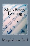 Sleep Before Evening - Magdalena Ball