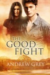 The Good Fight - Andrew Grey