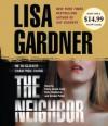 The Neighbor: A Detective D. D. Warren Novel - Lisa Gardner, Emily Janice Card, Kirby Heyborne, Kirsten Potter