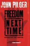 Freedom Next Time: Resisting the Empire - John Pilger