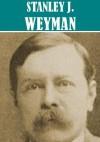 The Essential Stanley John Weyman Collection - Stanley John Weyman