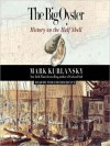 The Big Oyster: History on the Half Shell (Audio) - Mark Kurlansky, John H. Mayer
