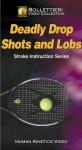 Deadly Drop Shots & Lobs Video - Ntsc - Bollettieri Inc.