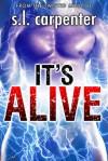 It's Alive - S.L. Carpenter