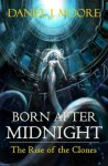 Born After Midnight, The Rise of the Clones - Daniel Moore, Jorge González