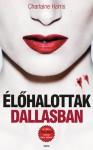 Élőhalottak Dallasban (True Blood, #2) - Charlaine Harris