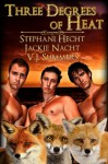 Three Degrees of Heat - Stephani Hecht, Jackie Nacht, V.J. Summers