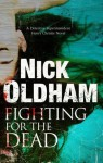 Fighting for the Dead - Nick Oldham
