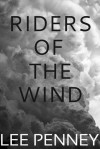 Riders of the Wind - Lee Penney