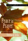Peace in Prayer: Wisdom from Teresa of Avila - Teresa of Ávila, Mary Lea Hill