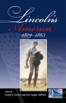 Lincoln's America: 1809-1865 - Joseph R. Fornieri, Herman Belz, Allen C. Guelzo, Harold Holzer, MYRON MARTY, Mark A. Noll, James Oakes, Richard Striner, Frank J. Williams, Kenneth J. Winkle