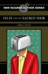 Felix and the Sacred Thor - James Steele