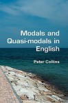 Modals And Quasi Modals In English. (Language & Computers) - Peter Collins