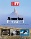 LIFE America Revealed: Tracing Our History Beneath the Surface and Behind the Scenes - Life Magazine
