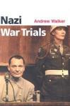 Nazi War Trials - Andrew Walker