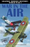War in the Air (Graphic Modern History: World War I) - Gary Jeffrey, Nick Spender