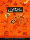 The Business of Illustration - Steven Heller, Teresa Fernandes