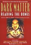 Dark Matter: Reading the Bones (Dark Matter (Aspect)) - Sheree R. Thomas