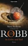 In Liebe und Tod: Roman (German Edition) - J.D. Robb, Uta Hege