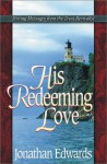 His Redeeming Love - Jonathan Edwards, Judith Couchman, Lisa Marzano