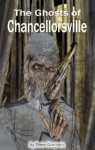 The Ghosts of Chancellorsville - Dane Grannon, Thomas Arensberg