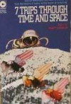 Seven Trips Through Time and Space - Frank Herbert, Larry Niven, Kris Neville, Groff Conklin, H. Beam Piper, Randall Garrett, J.T. McIntosh, Corwainer Smith, Jonathan Blake MacKenzie