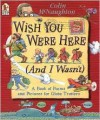 Wish You Were Here (And I Wasn't): A Book of Poems and Pictures for Globe Trotters - Colin McNaughton