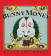 Bunny Money - Rosemary Wells, Rachel Axler