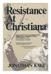 Resistance at Christiana;: The fugitive slave rebellion, Christiana, Pennsylvania, September 11, 1851: a documentary account - Jonathan Katz