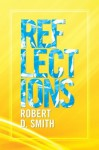 Reflections - Robert D. Smith