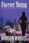 Forever Young: Blessing or Curse: Always Young Series - Morgan Mandel