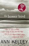 The Bower Bird - Ann Kelley