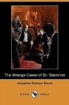 The Strange Cases Of Dr. Stanchon - Josephine Daskam Bacon