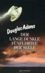 Der lange dunkle Fünfuhrtee der Seele - Douglas Adams
