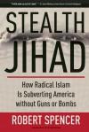 Stealth Jihad - Robert Spencer