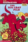 The Big Leaf Pile (Clifford the Big Red Dog) (Big Red Reader Series) - Josephine Page, Jim Durk