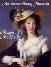 An Extraordinary Flirtation - Maggie Mackeever