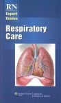 RN Expert Guides: Respiratory Care - Springhouse, Jennifer Kowalak, Springhouse